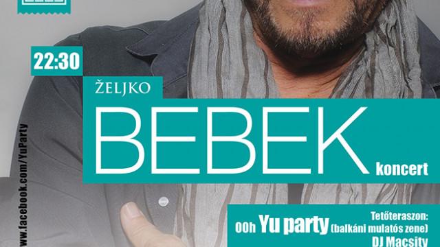 Željko Bebek koncert és Balkán Party